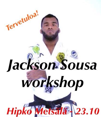 BJJ:n maailmanmestarin Jackson Sousan workshop Metsälän salilla pe 23.10!